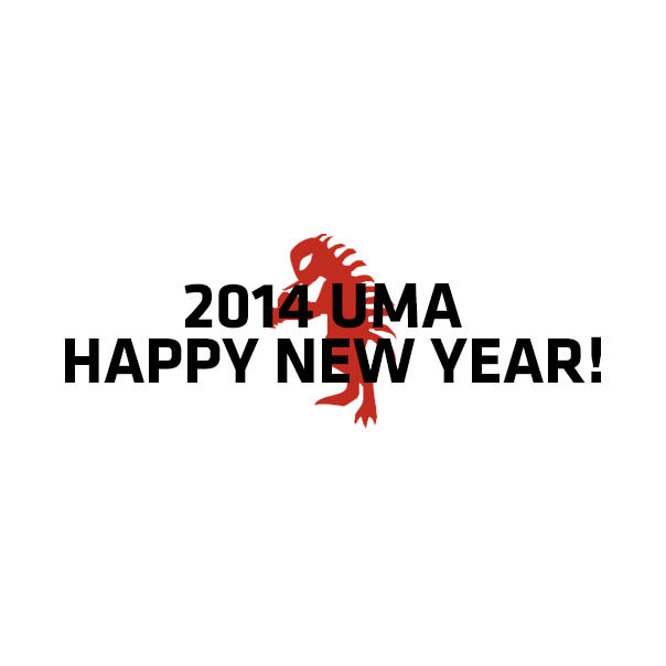 2014 UMA HAPPY NEW YEAR!
